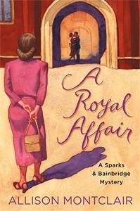 Allison Montclair: A Royal Affair