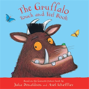 Axel Scheffler: The Gruffalo Touch and Feel Book