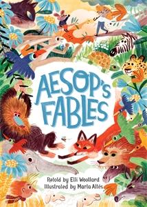 Elli Woollard: Aesop's Fables, Retold by Elli Woollard