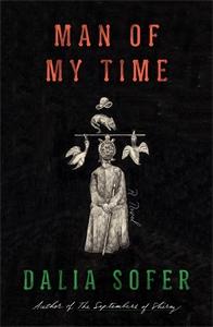 Dalia Sofer: Man of My Time