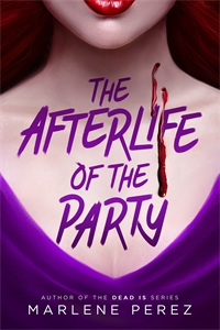 Marlene Perez: The Afterlife of the Party