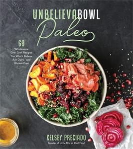 Kelsey Preciado: Unbelievabowl Paleo