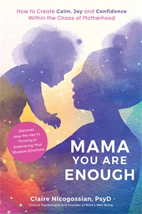Claire Nicogossian: Mama, You Are Enough