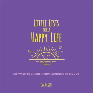 Eva Olsen: Little Lists for a Happy Life