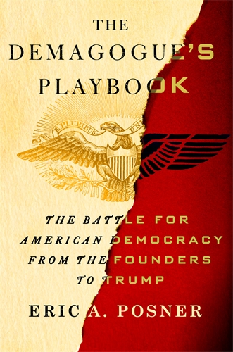 Eric A. Posner: The Demagogue's Playbook
