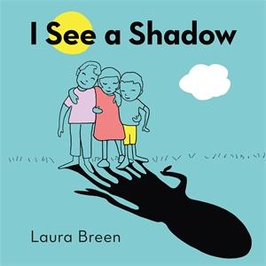 Laura Breen: I See a Shadow