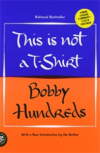 Bobby Hundreds: This Is Not a T-Shirt