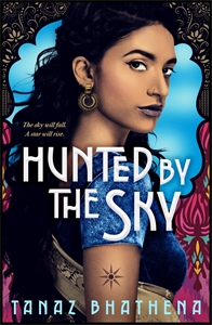 Tanaz Bhathena: Hunted by the Sky