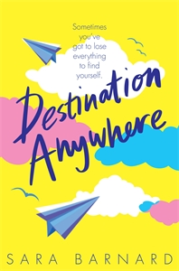 Sara Barnard: Destination Anywhere