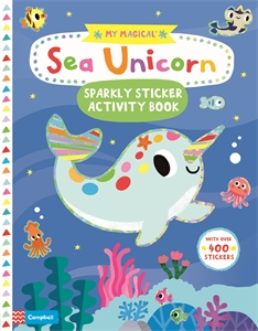 Campbell Books: My Magical Sea Unicorn Sparkly Sticker Book