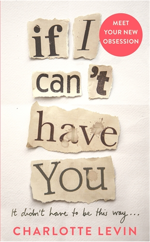 Charlotte Levin: If I Can't Have You