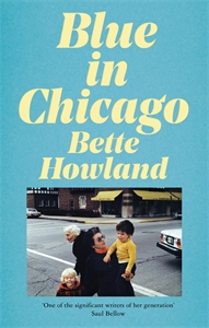 Bette Howland: Blue in Chicago