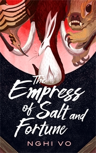 Nghi Vo: The Empress of Salt and Fortune