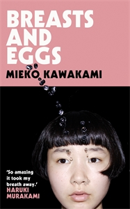 Mieko Kawakami: Breasts and Eggs