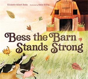 Elizabeth Gilbert Bedia: Bess the Barn Stands Strong
