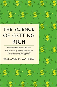 Wallace D. Wattles: The Science of Getting Rich
