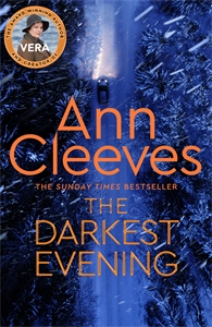 Ann Cleeves: The Darkest Evening: A Vera Stanhope Novel 9
