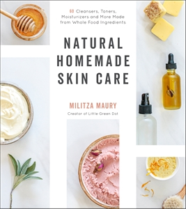 Militza Maury: Natural Homemade Skin Care