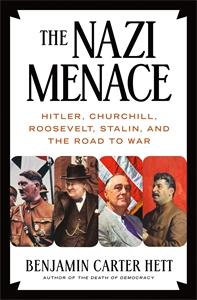 Benjamin Carter Hett: The Nazi Menace