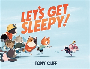 Tony Cliff: Let's Get Sleepy!