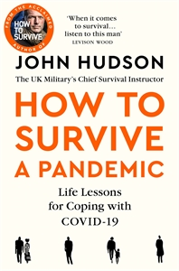John Hudson: How to Survive a Pandemic: Life Lessons for Coping with COVID-19