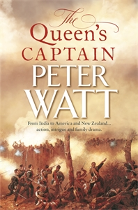 Peter Watt: The Queen's Captain: Colonial Series Book 3