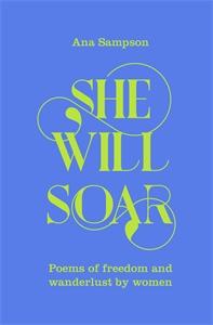 Ana Sampson: She Will Soar