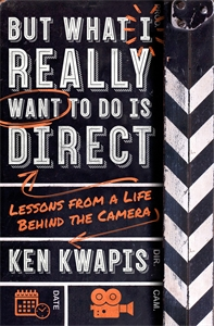 Ken Kwapis: But What I Really Want to Do Is Direct