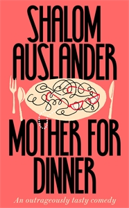 Shalom Auslander: Mother for Dinner