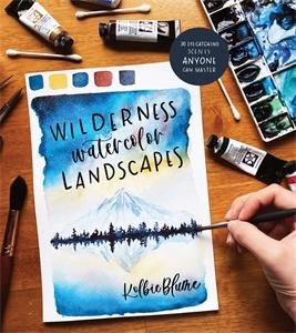 Kolbie Blume: Wilderness Watercolor Landscapes