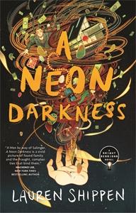 Lauren Shippen: A Neon Darkness: A Bright Sessions Novel