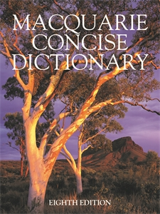 Macquarie Dictionary: Macquarie Concise Dictionary Eighth Edition