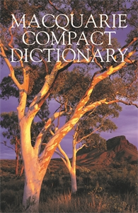 Macquarie Dictionary: Macquarie Compact Dictionary: Eighth Edition