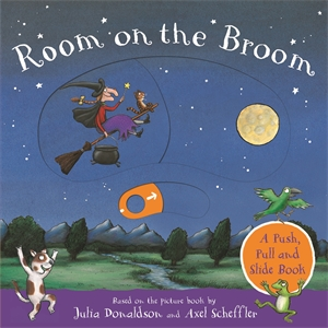 Julia Donaldson: Room on the Broom: A Push, Pull and Slide Book