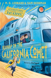 M. G. Leonard: Kidnap on the California Comet: Adventures on Trains 2