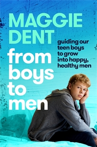 Maggie Dent: From Boys to Men