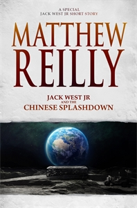 Matthew Reilly: Jack West Jr and the Chinese Splashdown