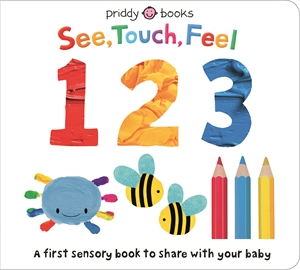 Roger Priddy: See, Touch, Feel: 123