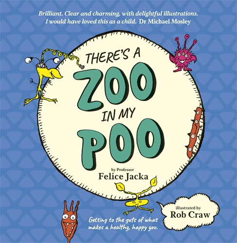 Felice Jacka: There's A Zoo in My Poo