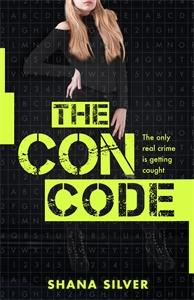 Shana Silver: The Con Code