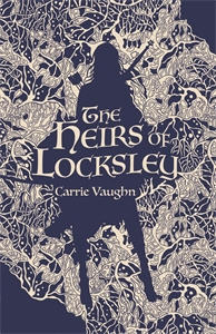 Carrie Vaughn: The Heirs of Locksley
