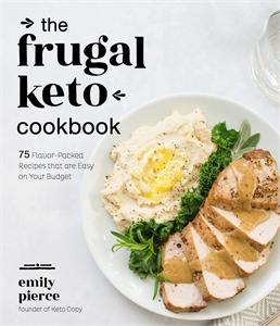 Emily Pierce: The Frugal Keto Cookbook