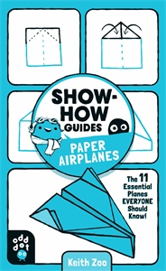 Keith Zoo: Show-How Guides: Paper Airplanes