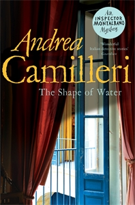 Andrea Camilleri: The Shape of Water: An Inspector Montalbano Novel 1