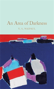 V S Naipaul: An Area of Darkness