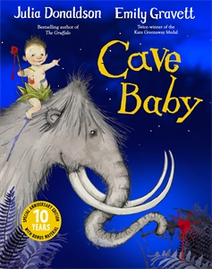 Julia Donaldson: Cave Baby 10th Anniversary Edition