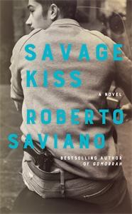 Roberto Saviano: Savage Kiss