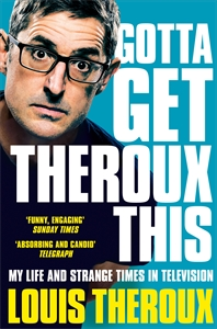 Louis Theroux: Gotta Get Theroux This