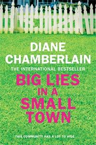 Diane Chamberlain: Big Lies in a Small Town