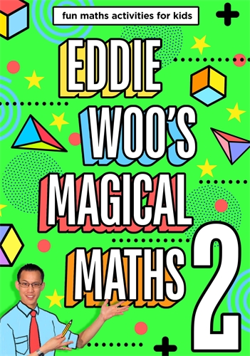Eddie Woo: Eddie Woo's Magical Maths 2